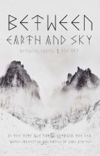Between Earth and Sky (Between Earth and Sky #1) by fabelwoods
