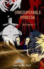 Irrecuperable Pérdida by LaurielMalfoy7