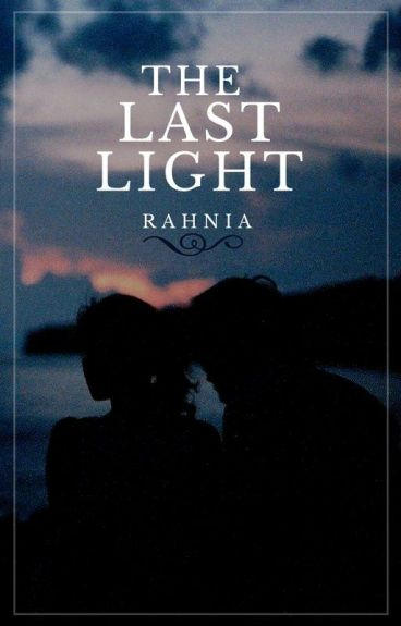 The Last Light by RahniaForever