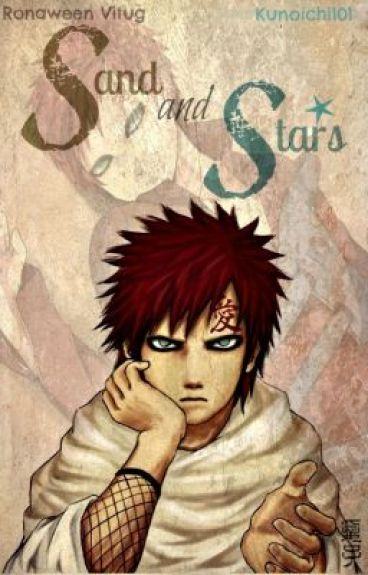 Sand and Stars (Gaara Love Story)