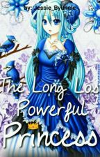 The Long Lost Powerful Princess by AeriForever48