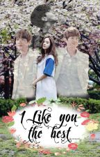 [EXO fanfic] I like you the best by sunnyyeol