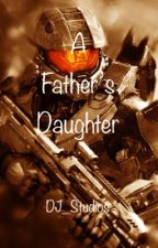 A Father's Daughter (Halo Fanfiction) by DJ_Studios