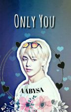 "Imagina con Taehyung ""Only You"" by AABYSA"