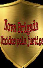 Nova Brigada-Unidos Pela Justiça  by Menino_de_preto