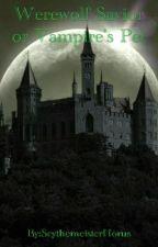 Werewolf Savior or Vampire's Pet by RavingWriterSky