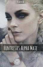 Huntresses Alpha Mate (On hold) by Missy_xox