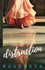 Distraction by raadheya