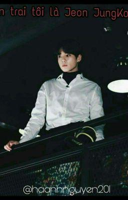 Bạn trai tôi là Jeon Jungkook [ imagine] [JungKook ]