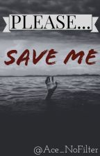 Please... Save Me (Stud4Stud) by Ace_NoFilter