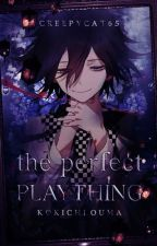 ~the perfect play thing~ (kokichi ouma X reader) by creepy_cat65