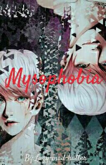 Mysophobia[Yandere!Ray/Saeran X uke!male!reader] - Cereza A