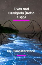 Elves and Demigods (KOTLC short story) by Moonstarstone