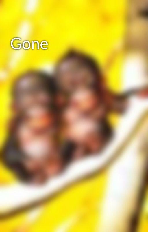 Gone by lisajoy87
