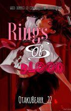 Rings of Blood by OtakuBearr_22