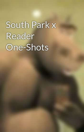 South Park x Reader One-Shots
