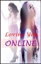 LOVING YOU ONLINE ~ [One-shot Story] by Princess_Glimmer