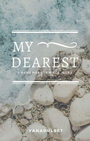 My Dearest by yanadulset