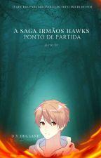 Origem - As crônicas dos irmãos Hawks (Livro 01) Amostra by DanYanagashi94