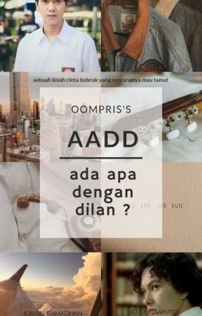 AADD (Ada Apa Dengan Dilan?)   [RANGGA X DILAN] by oompris