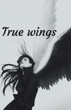 True My Wings by YRBB_0413