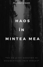 Haos În Mintea Mea by ManuelGiosanu