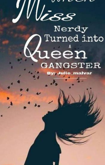 When Miss Nerdy Turned Into A Queen Ganster [BOOK 2]