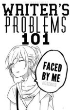 Writer's Problems 101 Faced By Me by Hoseki13