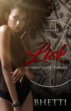 Lick: An Urban Erotic Thriller Novella by BhettiBlaque