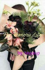 The Humoris Life ✔️ by tasyaumip