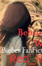 Behind These Walls (Justin Bieber fan-fiction) by Red_Rosee