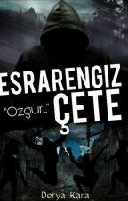 ESRARENGİZ ÇETE by derya____deniz