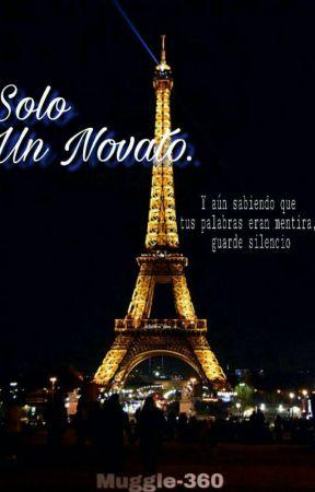 Solo Un Novato by Muggle-360
