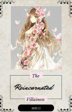 Reincarnated Villain!? by SarcasticLittleMe
