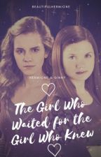 ♡ The Girl Who Waited for the Girl Who Knew ♡ {Hermione/Ginny} by _gryffindor_queen