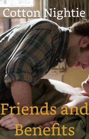 Friends and Benefits by CottonNightie