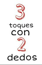 3 toques con 2 dedos (Terminada) by IvanCorreaxlx
