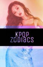 Kpop Zodiacs  by 5683lovekpop