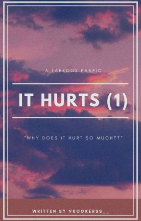 IT HURTS(1) (VKOOK) - -Break up- - Wattpad