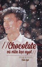chocolate và viên kẹo ngọt. | dũng x chinh by dchnghi-