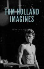 Tom Holland Imagines by alexanderLOVESmagnus