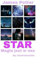 STAR magia jest w nas . ♡James Potter♡ by AlexPotter2054