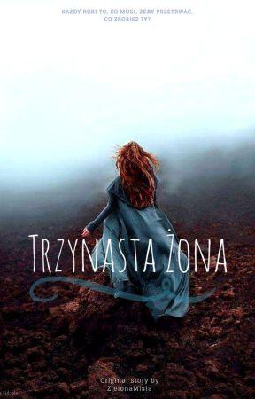 Trzynasta Żona || original story by ZielonaMisia