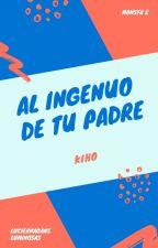 Al ingenuo de tu padre {KiHo} by LuciernagasLuminosas