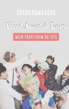Blood, Sweat and Tears - Mein Praktikum bei BTS by xoxokarmaxoxo