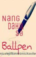 Nang dahil sa Ballpen (One-shot) by NicoleJillianMonicitAviles