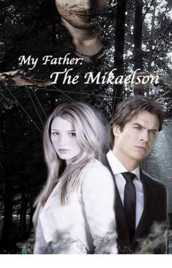 My Father:the Mikaelson (Klaus' daughter) (Editing)