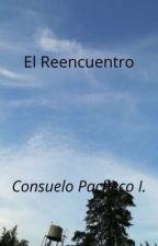 El Reencuentro by consupacheco