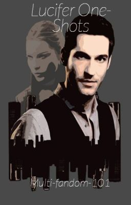 Lucifer Morningstar (Fox) one-shots - galaxypox - Wattpad