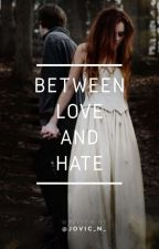Between Love and Hate by jovic_n_